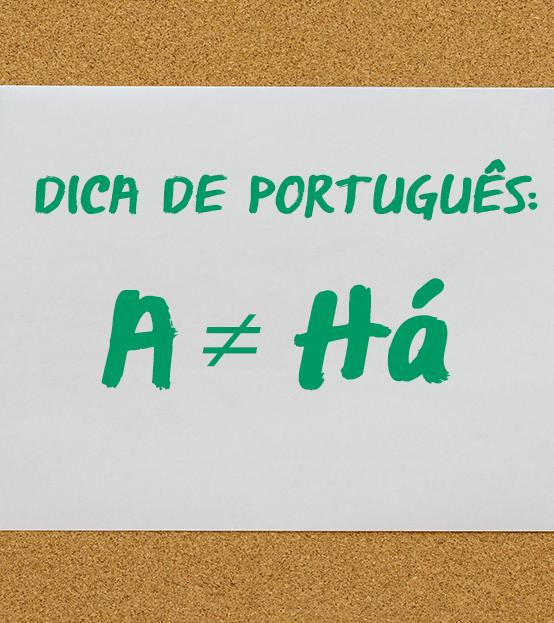Dica de Português: quando usar há ou a?