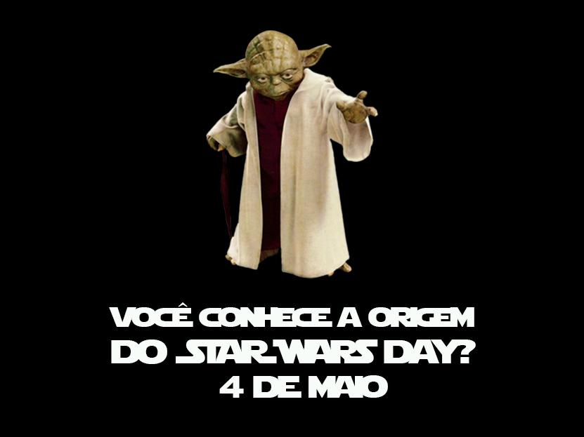 Star Wars Day – Que a força esteja com você