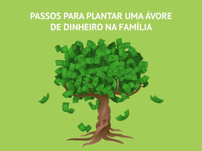 Passos para plantar uma árvore de dinheiro em família
