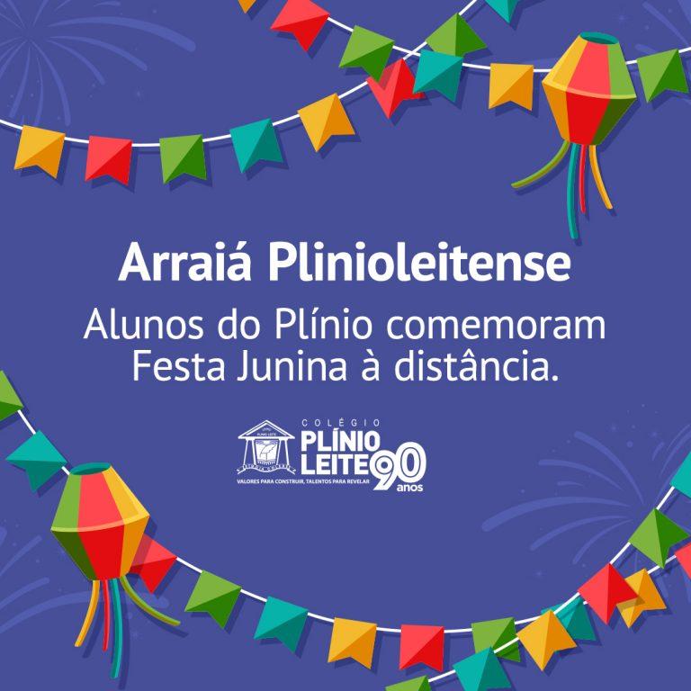 Arraiá Plinioleitense – Alunos do Plínio comemoram Festa Junina à distância